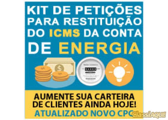RESTITUIÇÃO DO ICMS DA CONTA DE ENERGIA ELÉTRICA - KIT COMPLETO DE PETIÇÕES