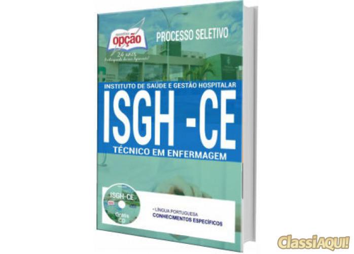 Apostila Concurso ISGH-CE 2017 Técnico em Enfermagem