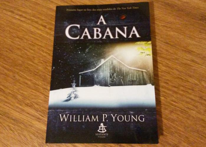 Livro - A Cabana - William P. Young Ed. Sextante