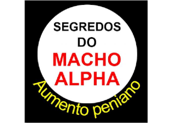 Segredos do Macho Alpha - Aumento Peniano